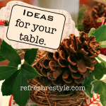 Ideas for your holiday table