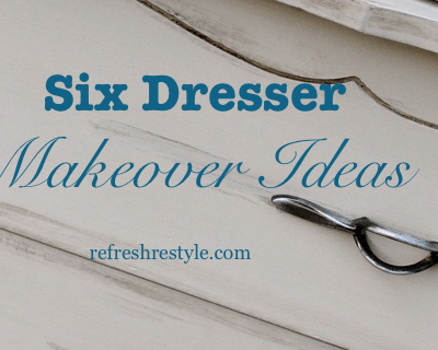 Dresser Makeovers {Six Ideas}