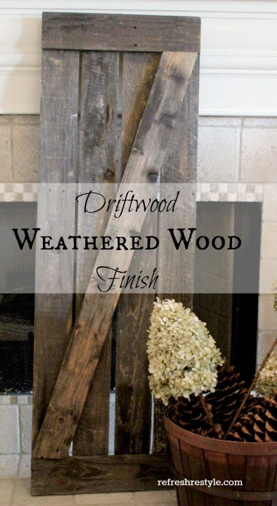 Driftwood weathered finish refresh restyle for Can you stain driftwood