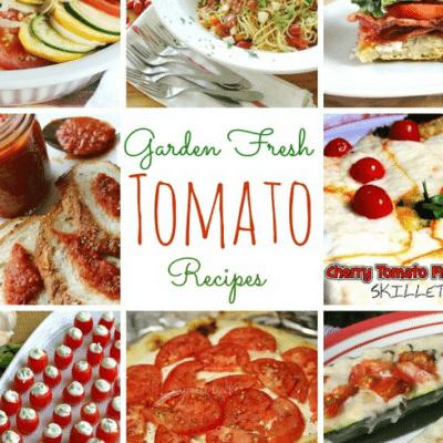 Garden Fresh Tomato Recipes and Inspiration Monday