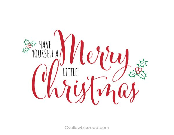 Yellow Bloss Road - Have yourself a Merry Little Christmas Printable
