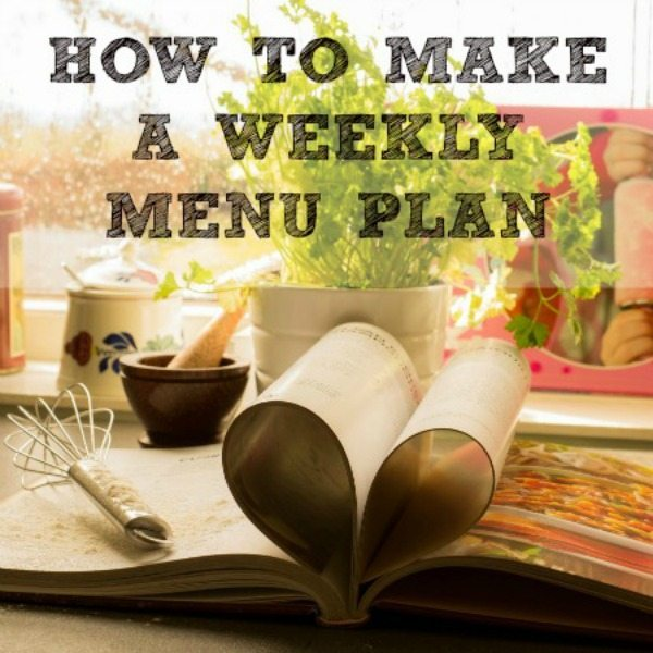 Inspiration Monday How to Make a Weekly Menu Plan