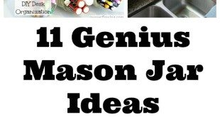 11 Genius Mason Jar Ideas
