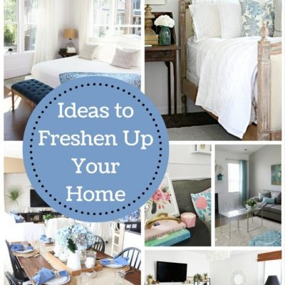Freshen UP Your Home + Inspiration Monday