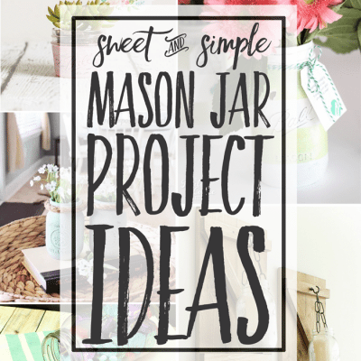 Mason Jar Ideas + Inspiration Monday