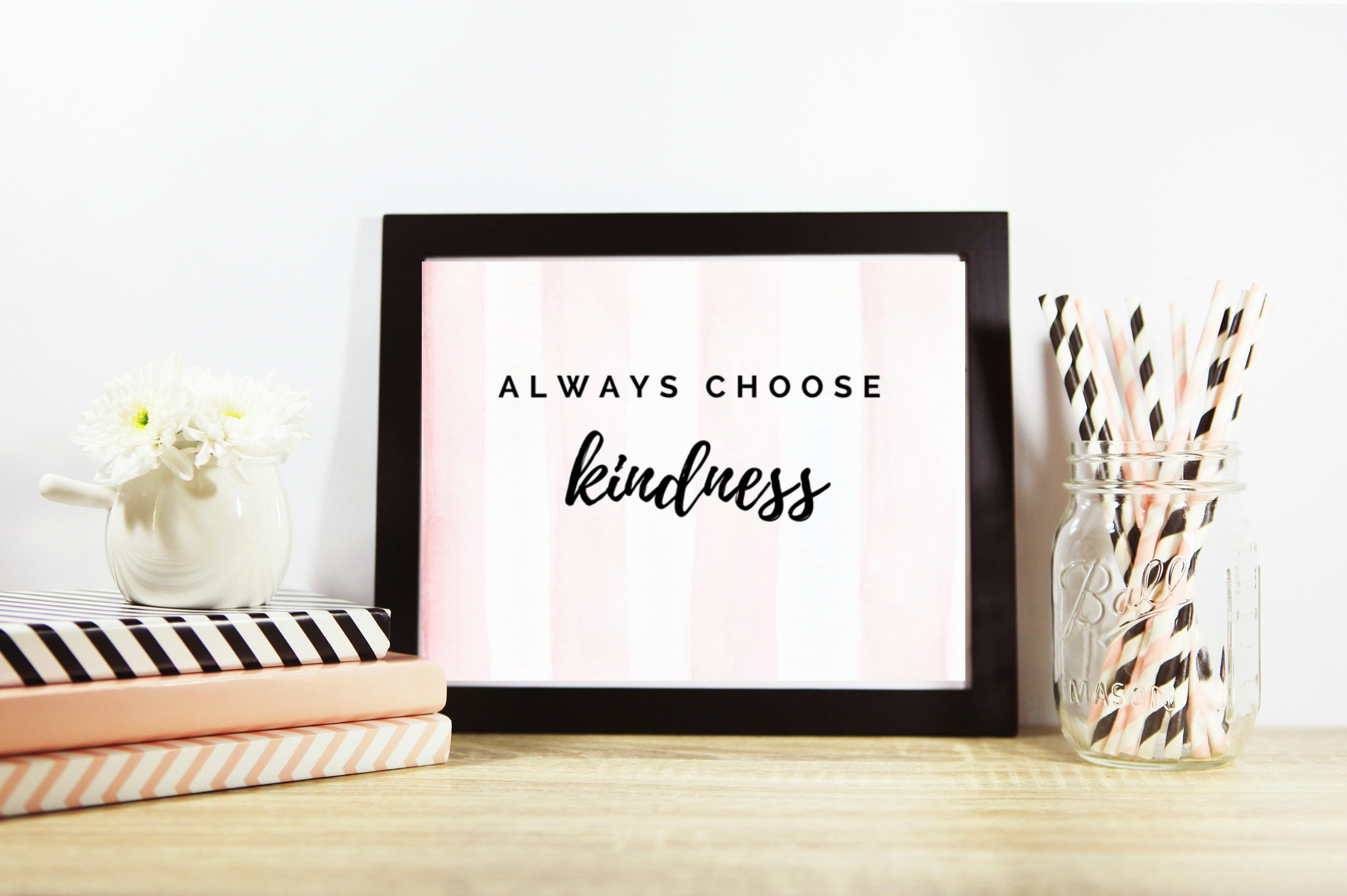 Free printable, Always Choose Kindness. For personal use only, free printable