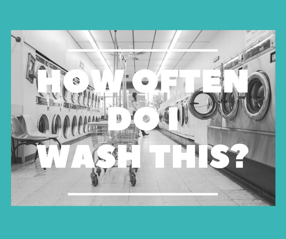 How often do I wash this, laundry tips.