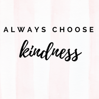 Always Choose Kindness