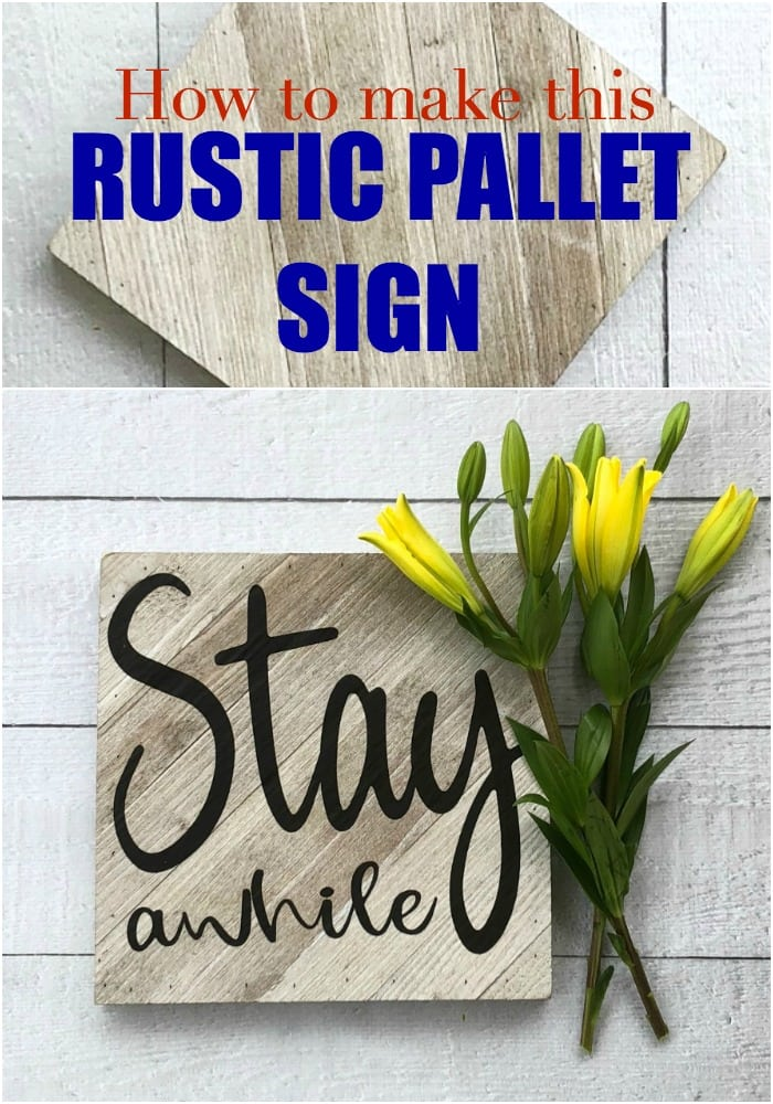 How to make a rustic pallet sign the easy way, Stay Awhile is perfect for farmhouse decor.