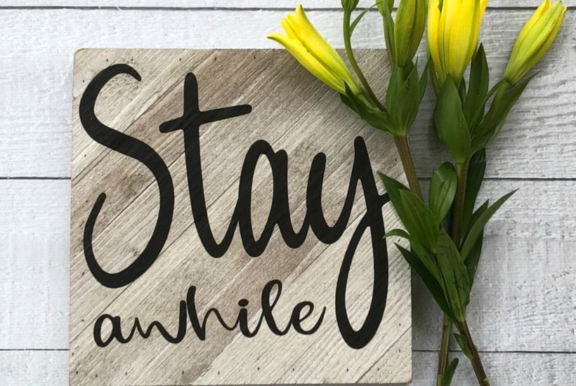 Make this Stay A While farmhouse sign