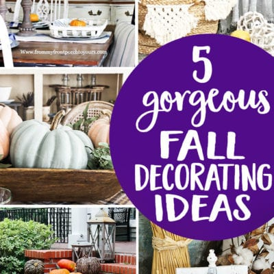 five gorgeous Fall Decorating Ideas